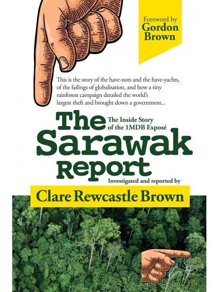 The Sarawak Report: The Inside Story of the 1MDB Expose(英文版)